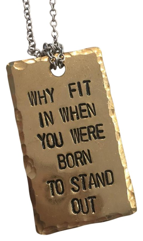 """why For In When You Were Born To Stand Out"" Necklace"